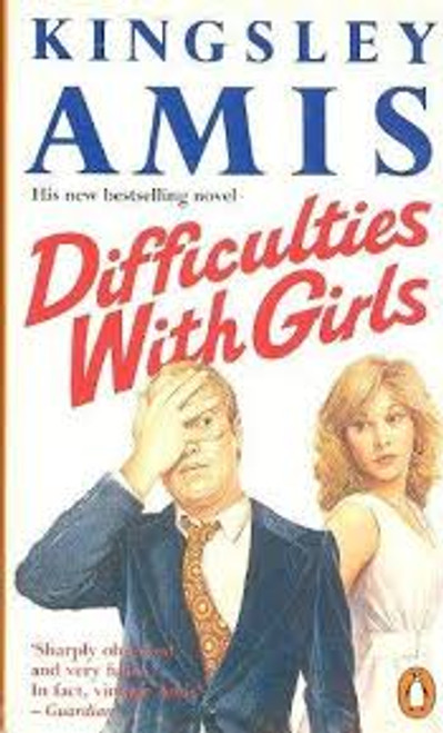 Amis, Kingsley / Difficulties with Girls