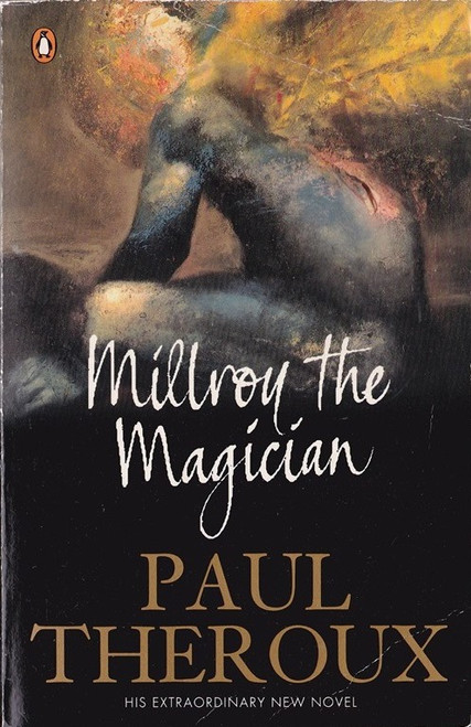 Theroux, paul / Millroy the Magician
