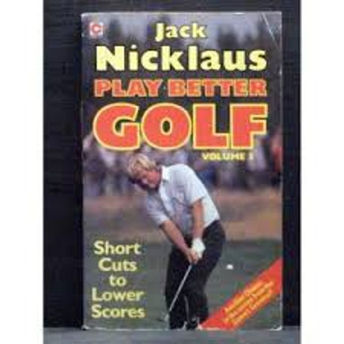 Niklaus, Jack / Play Better Golf: v. 3