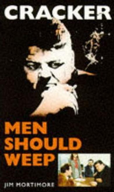 Mortimore, Jim / Men Should Weep