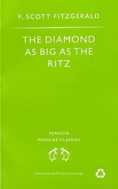 Fitzgerald, F. Scott / The The Diamond as Big as the Ritz and Other Stories