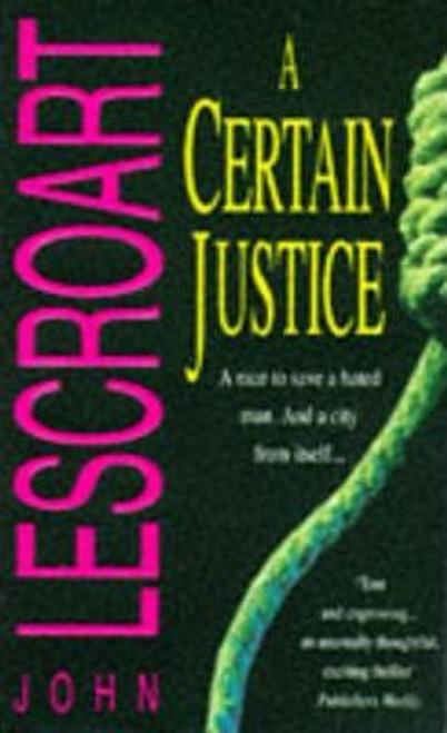 Lescroart, John T. / A Certain Justice