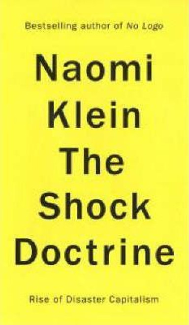 Klein, Naomi / The Shock Doctrine : The Rise of Disaster Capitalism (Large Paperback)