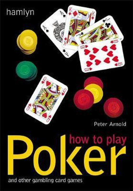 Arnold, Peter / How to Play Poker : And Other Gambling Card Games (Large Paperback)