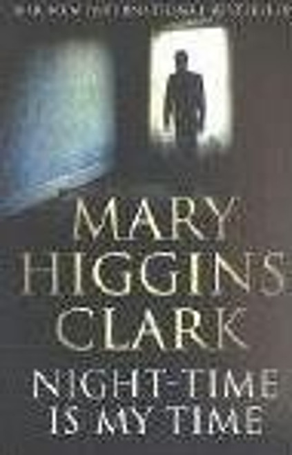 Clark, Mary Higgins / Night-Time Is My Time (Large Paperback)