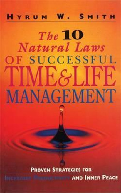 Smith, Hyrum W. / The 10 Natural Laws of Successful Time and Life Management (Large Paperback)