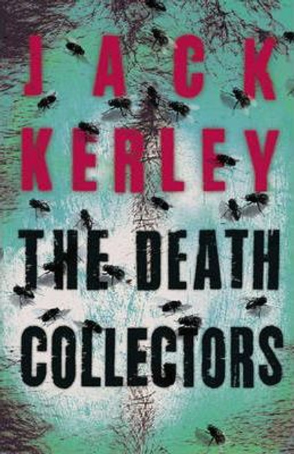 Kerley, Jack / The Death Collectors (Large Paperback)