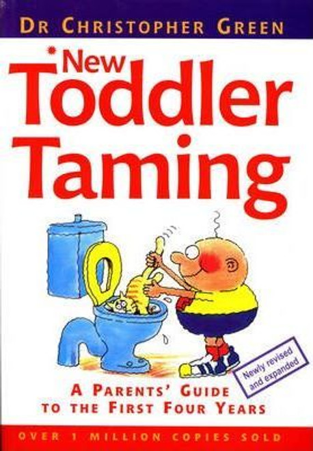 Green, Cristopher / Toddler Taming : A Parent's Guide to the First Four Years (Large Paperback)
