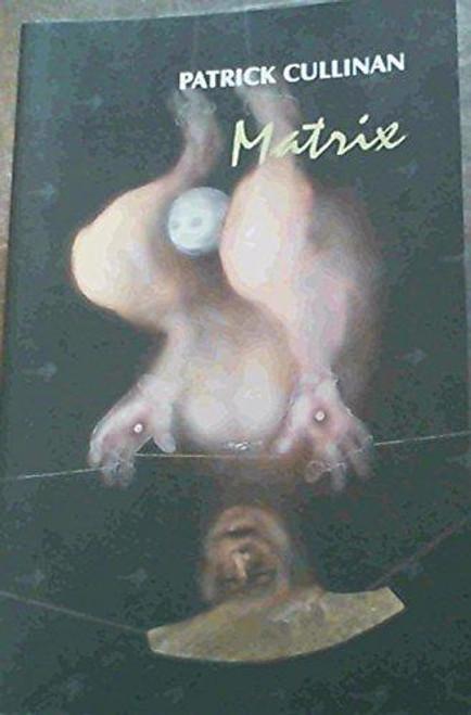 Cullinan, Patrick / Matrix (Large Paperback)
