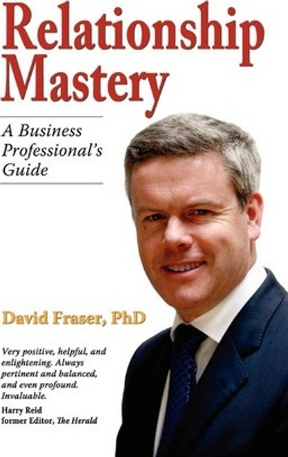 Fraser, David / Relationship Mastery : A Business Professional's Guide (Large Paperback)