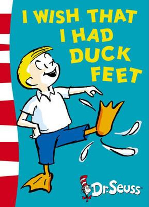 Dr. Seuss / I Wish That I Had Duck Feet (Large Paperback)