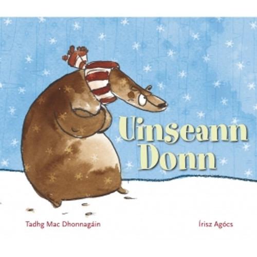 Mac Dhonnagáin, Tadhg - Uinseann Donn - Illustrated Hardcover  Picture book As Gaeilge Irisz Agócs