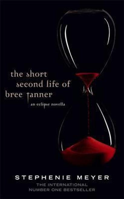 Meyer, Stephanie / The Short Second Life Of Bree Tanner : An Eclipse Novella (Hardback)