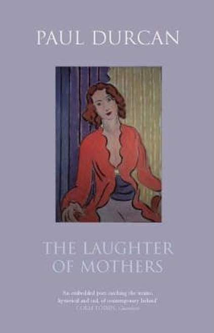 Durcan, Paul / The Laughter of Mothers (Hardback) Poetry