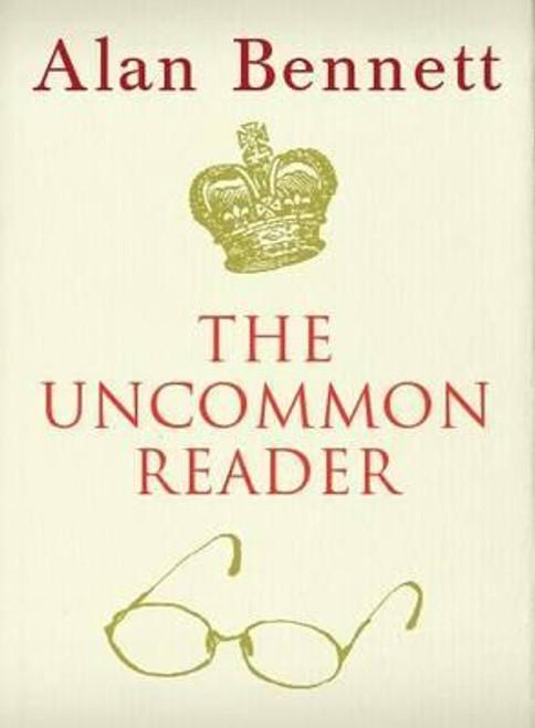 Bennett, Alan / The Uncommon Reader (Hardback)