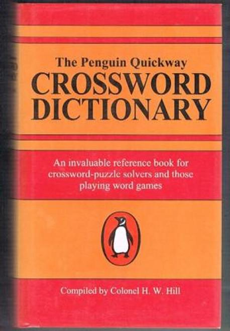 Hill, H.W. / Penguin Quickway Crossword Dictionary (Hardback)