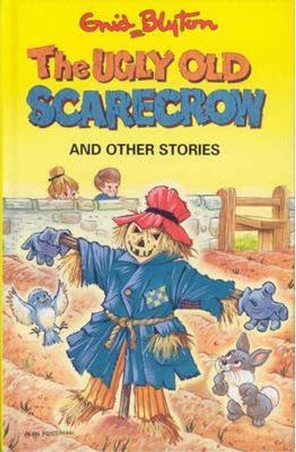 Blyton, Enid /The Ugly Old Scarecrow and Other Stories  (Hardback)