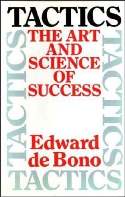 de Bono, Edward / Tactics : The Art and Science of Success (Hardback)