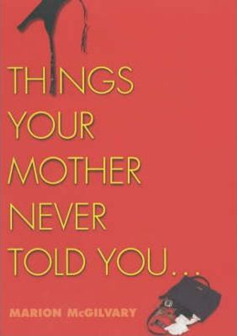 McGilvary, Marion / Things Your Mother Never Told You... (Hardback)