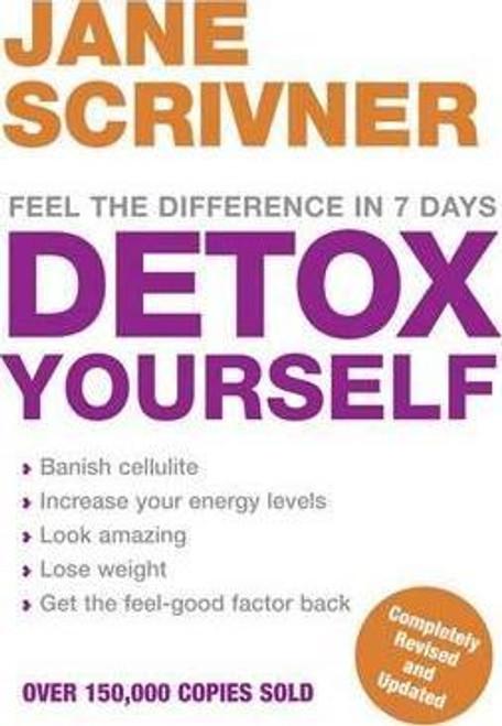 Scrivner, Jane / Detox Yourself : Feel the benefits after only 7 days (Hardback)