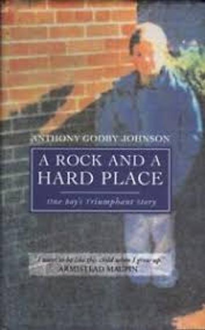 Johnson, Anthony Godby / A Rock and a Hard Place : One Boy's Triumphant Story (Hardback)