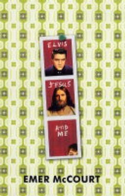 McCourt, Emer / Elvis, Jesus and Me (Hardback)