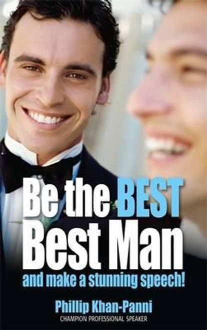 Khan-Panni, Phillip / Be the Best, Best Man & Make a stunning Speech! (Medium Paperback)