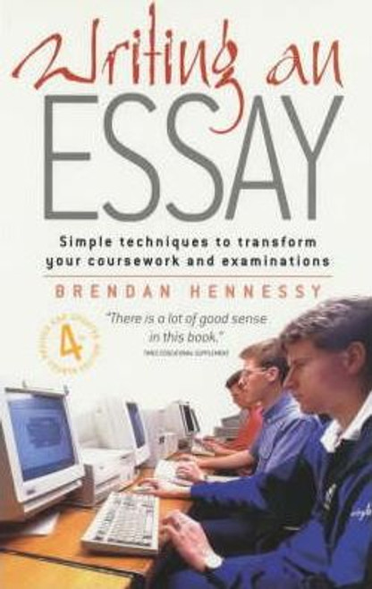 Hennessy, Brendan / Writing an Essay : Simple Techniques to Transform Your Coursework and Examinations (Medium Paperback)
