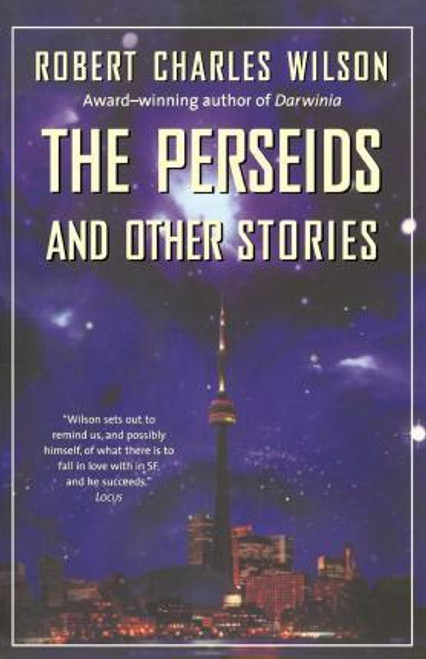 Wilson, Robert Charles - The Perseids and Other Stories - Canada Toronto Science Fiction Fantasy