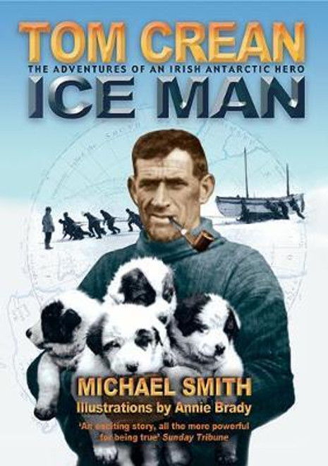 Smith, Michael / Tom Crean : Ice Man (Medium Paperback)