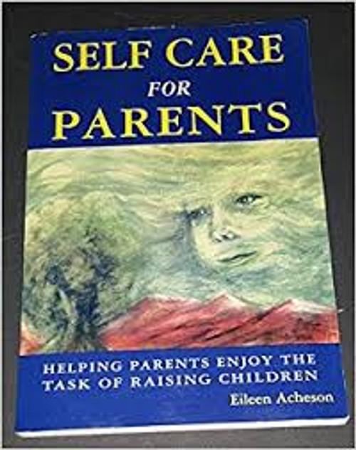 Acheson, Eileen / Self Care for Parents (Medium Paperback)