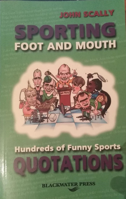 Scally, John / Sporting Foot and Mouth : 1500 Quotes (Medium Paperback)