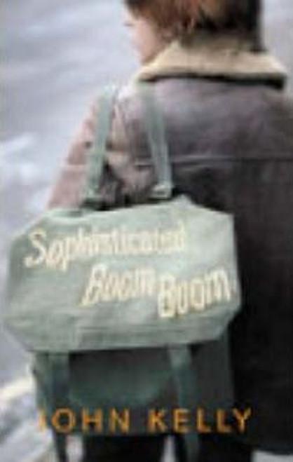Kelly, John / Sophisticated Boom Boom (Medium Paperback)