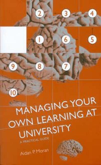 Moran, Aidan P. / Managing Your Own Learning at University : A Practical Guide (Medium Paperback)