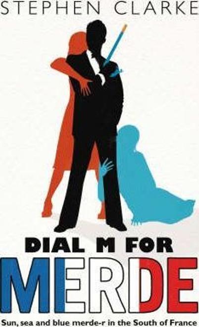 Clarke, Stephen / Dial M for Merde (Medium Paperback)