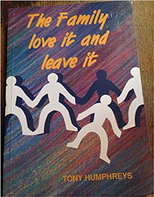 Humphreys, Tony / Family: Love it and Leave it (Medium Paperback)