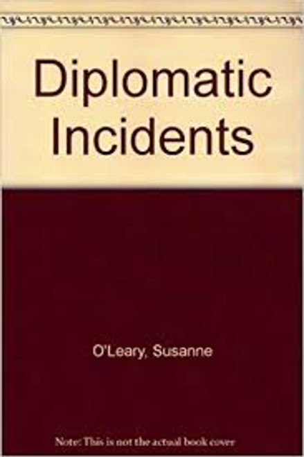O'Leary, Susanne / Diplomatic Incidents (Medium Paperback)