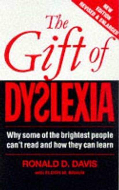Davies, Ronald D. / The Gift of Dyslexia : Why Some of the Brightest People Can't Read and How They Can Learn (Medium Paperback)