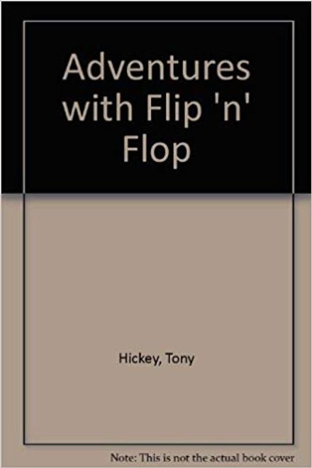 Hickey, Tony / Adventures with Flip 'n' Flop (Medium Paperback)