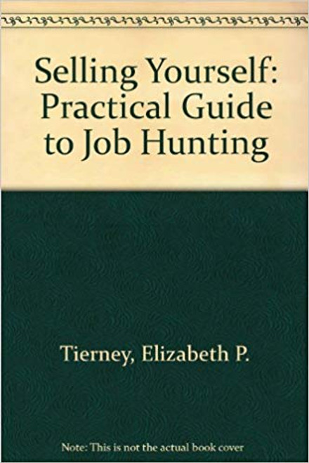 Tierney, Elizabeth P. / Selling Yourself: Practical Guide to Job Hunting (Medium Paperback)