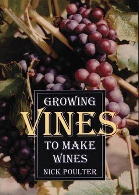 Poulter, Nick / Growing Vines to Make Wines (Medium Paperback)