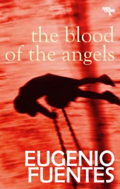 Fuentes, Eugenio / The Blood of the Angels (Medium Paperback)