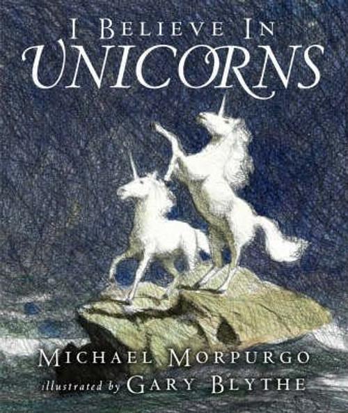 Morpurgo, Michael / I Believe in Unicorns (Medium Paperback)