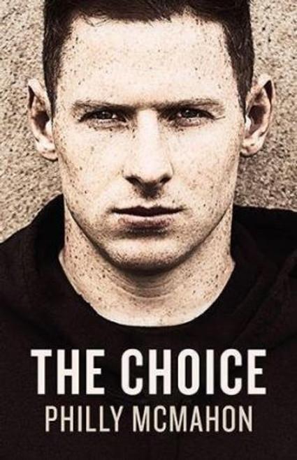 McMahon, Philly / The Choice (Large Hardback)