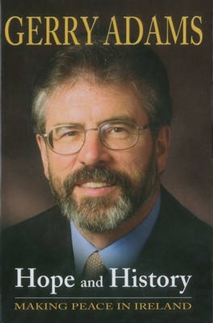 Adams, Gerry / Hope and History : Making Peace in Ireland (Large Hardback)