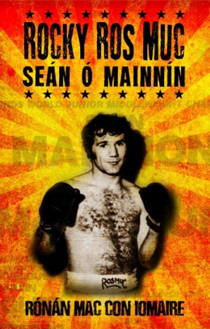 Mac Con Iomaire, Rónán - Rocky Ros Muc - Seán Ó Mainnín - SIGNED Boxing - As Gaeilge 2013