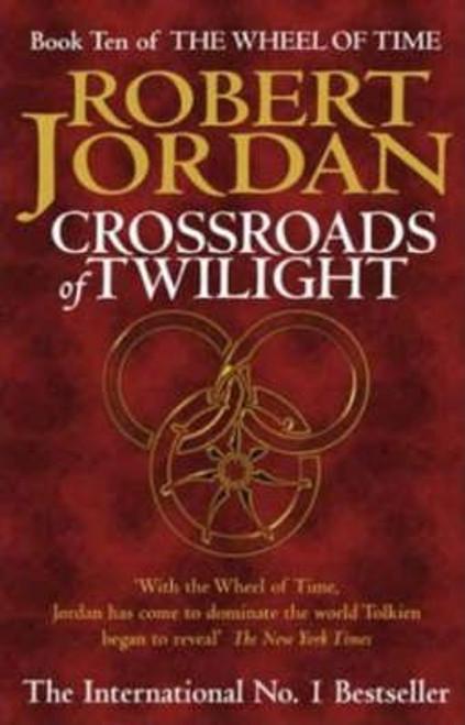 Jordan, Robert / Crossroads Of Twilight (Large Hardback) ( Wheel of Time 10 )