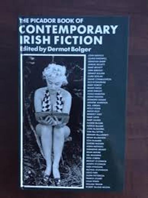 Bolger, Dermot / The Picador Book of Contemporary Irish Fiction (Large Hardback)