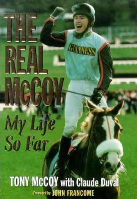 McCoy, Tony / The Real McCoy! : My Life So Far (Large Hardback)