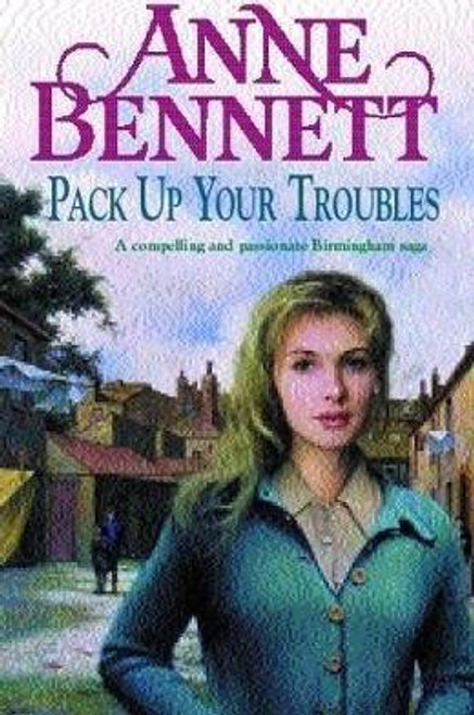 Bennett, Anne / Pack Up Your Troubles (Large Hardback)